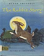 The Rabbit Story by Alvin R. Tresselt