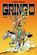 Gringo, Vol. 2 by Manuel Medina