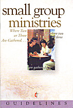 Guidelines 2009-2012 Small Group Ministries