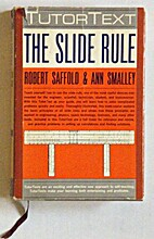 The slide rule by Robert Saffold