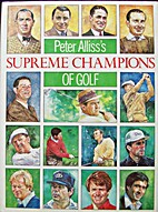 Peter Alliss's supreme champions of…