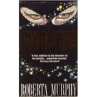 The Enchanted by Roberta Murphy