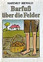 Barfuß über die Felder by Hartmut Biewald