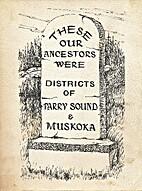 THESE OUR ANCESTORS WERE DISTICT OF PARRY…