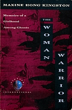 The Woman Warrior: Memoirs of a Girlhood…