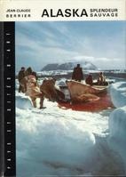 Alaska, splendeur sauvage by Jean-Claude…