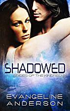 Shadowed by Evangeline Anderson