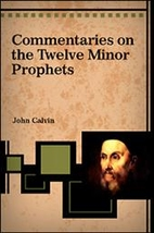 Commentaries on the Twelve Minor Prophets by…