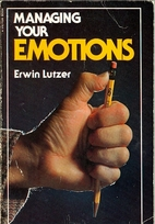 Managing Your Emotions by Erwin W. Lutzer