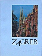 Zagreb: Kroatische Metropole by Hrvoje…
