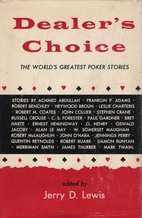 Dealers Choice the Worlds Greatest Poker…