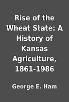Rise of the Wheat State: A History of Kansas…