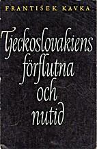 Tjeckoslovakiens förflutna och nutid by…