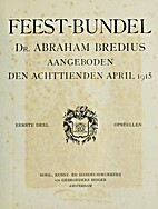 Feest-bundel Dr. Abraham Bredius aangeboden…