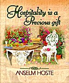 Hospitality is a precious gift by Anselm…
