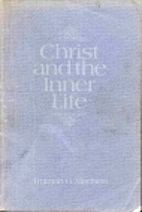 Christ and the inner life by Truman G.…