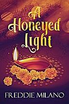 A Honeyed Light by Freddie Milano