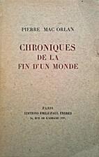 Chroniques de la fin d'un monde by Pierre…