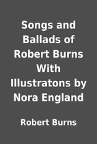 Songs and Ballads of Robert Burns With…