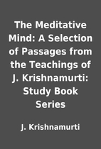 The Meditative Mind: A Selection of Passages…