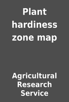 Plant hardiness zone map by Agricultural…