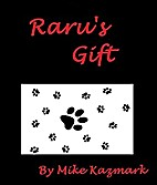 Raru's Gift - A Mother's Love by Mike…