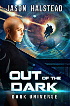 Out of the Dark (Dark Universe Book 2) by…