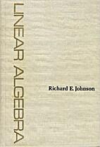 Linear Algebra by Richard E. Johnson