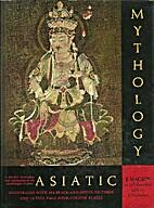 Asiatic Mythology (Crowe) by J. Hackin