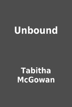 Unbound by Tabitha McGowan