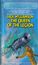 The Queen of the Legion by Jack Williamson