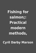 Fishing for salmon;: Practical modern…
