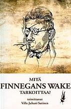 Mitä Finnegans wake tarkoittaa? by…