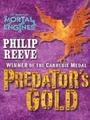 Predator's Gold (Mortal Engines Quartet 2) - Philip Reeve