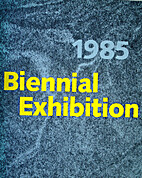 1985 Biennial Exhibition by Whitney Museum…