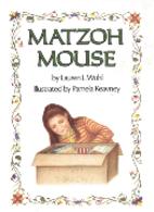Matzoh Mouse by Lauren L. Wohl