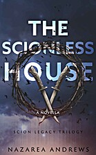 The Scionless House (The Scion Legacy, #1)…
