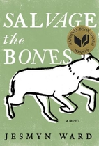 Salvage the Bones: A Novel by Jesmyn Ward