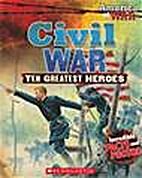 Civil War: Ten Greatest Heroes (America at…