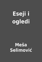 Eseji i ogledi by Meša Selimović