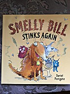 Smelly Bill Stinks Again by Daniel Postgate