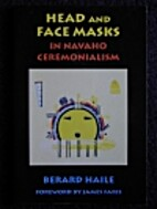 Head and face masks in Navaho ceremonialism…