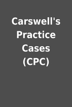 Carswell's Practice Cases (CPC)