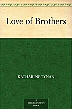 Love of Brothers by Katharine Tynan