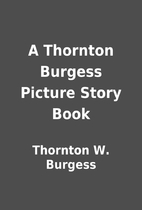 A Thornton Burgess Picture Story Book by…