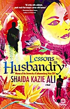 Lessons in Husbandry by Shaida Kazie Ali