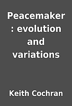 Peacemaker : evolution and variations by…