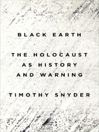 Black Earth: The Holocaust as History and…