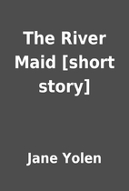 The River Maid [short story] by Jane Yolen