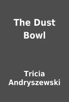 The Dust Bowl by Tricia Andryszewski